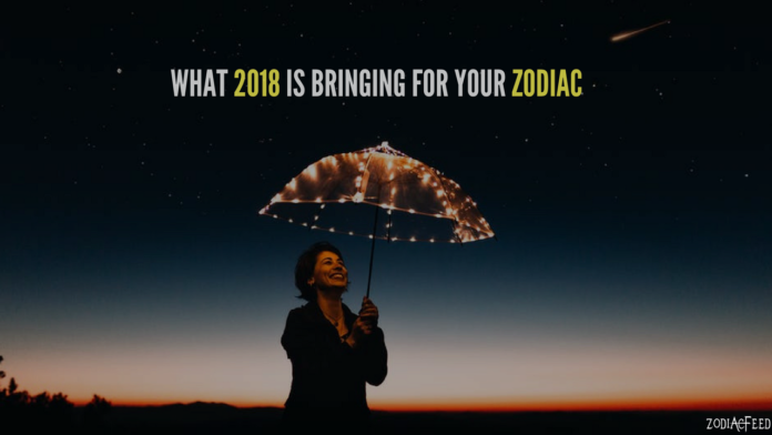 A Revelation Of What 2018 Will Be Like For You, Based On Your Zodiac
